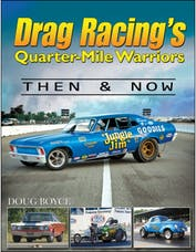 Cartech/SA Design CT528 Drag Racing's Quarter-Mile Warriors: Then & Now