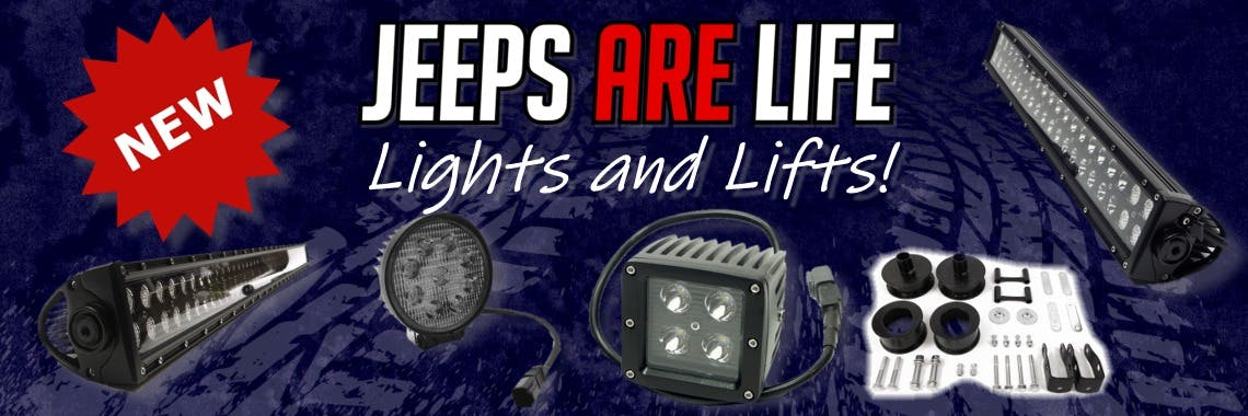 NEW!  Jeeps Are Life lights and lifts!