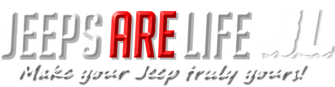 Jeeps Are Life - Make Your Jeep Truly Yours!