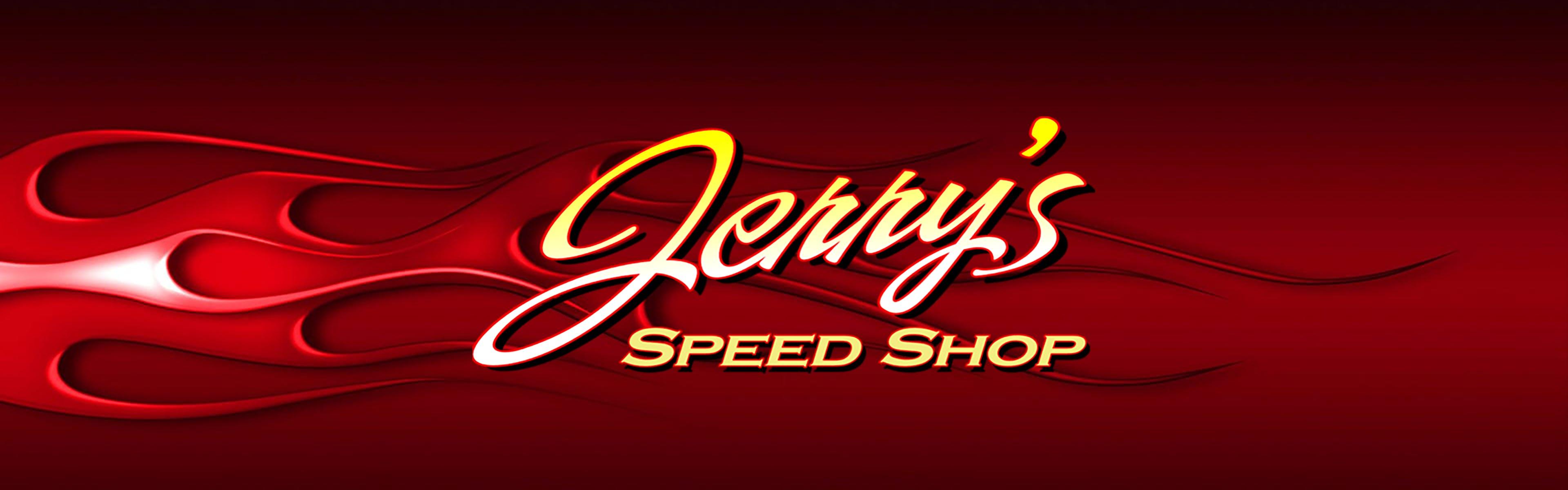 Jerrys Speed Shop