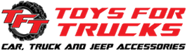 Toys for Trucks - Car, Truck, and Jeep Accessories